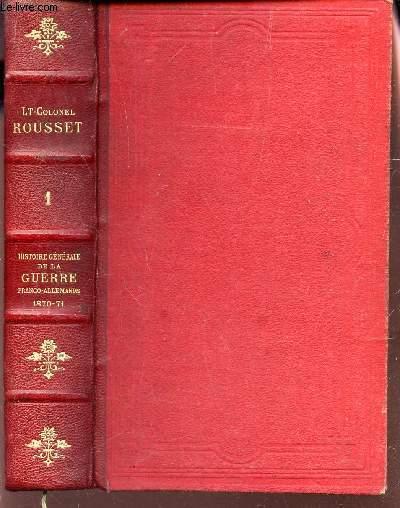 HISTOIRE GENERALE DE LA GUERRE FRANCO-ALLEMANDE - 1870-71 - TOME Ier : L'ARMEE IMPERIALE. (volume I).
