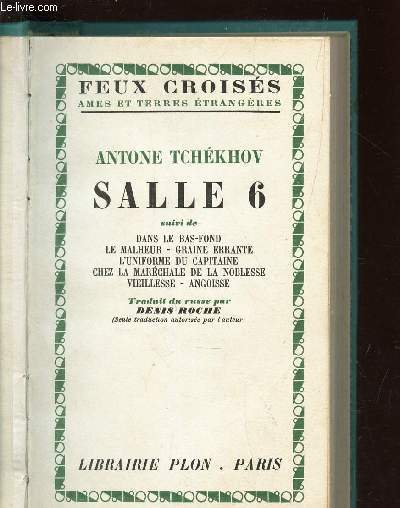 SALLE 6 / suivi de : Dans les bas fonds - Le malheur - Graine errante - L'uniforme du Capitaine - Chez la Marechale de la Noblesse - Vieillesse - Angoisse / COLLECTION