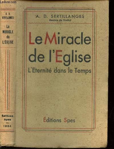 LE MIRACLE DE L'EGLISE - L'TERNITE DANS LE TEMPS.
