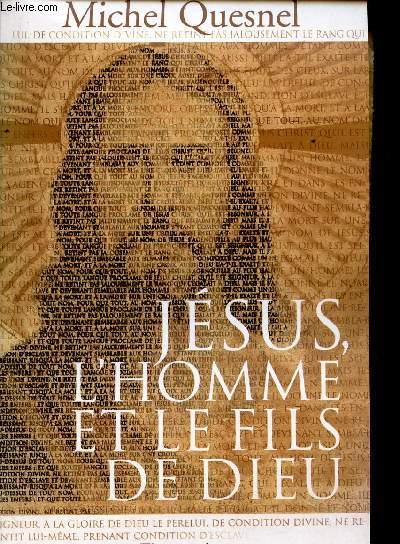 JESUS, L'HOMME ET LE FILS DE DIEU.