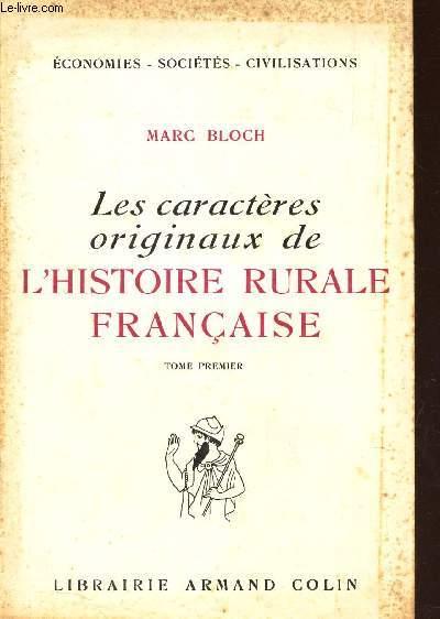 LES CARATERES ORIGINAUX DE L'HISTOIRE RURALE FRANCAISE  -  TOME PREMIER.