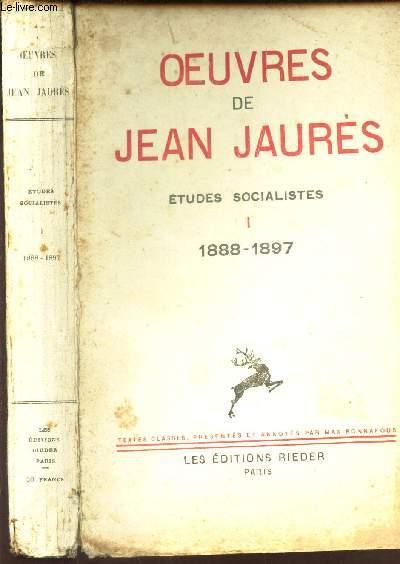 OEUVRES DE JEAN JAURES - ETUDES SOCIALISTES / TOME I : 1888-1897.