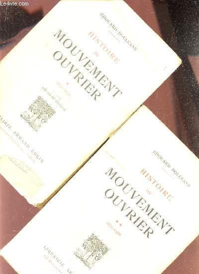 HISTOIRE DU MOUVEMENT OUVRIER - EN 2 VOLUMES / TOME PREMIER (1830-1871) + TOME DEUXIEME (1871-1936).