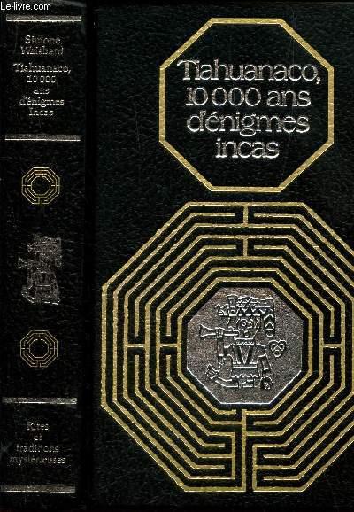 TIAHUANACO, 10 000 ANS D'ENIGMES INCAS. / COLLECTION