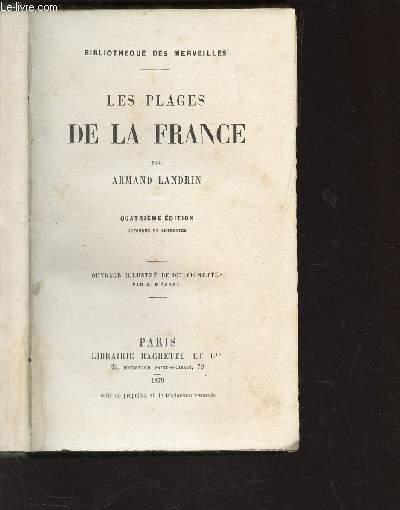 LES PLAGES DE LA FRANCE / BIBLIOTHEQUE DES MERVEILLES / 4e EDITION.