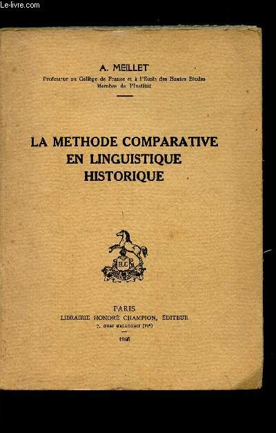 LA METHODE COMPARATIVE EN LINGUISTIQUE HISTORIQUE.