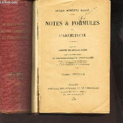NOTES & FORMULES DE L'ARCHITECTE - EN 2 VOLUMES /  TOME PREMIER + TOME SECOND. / ANCIEN MEMENTO BARRE.