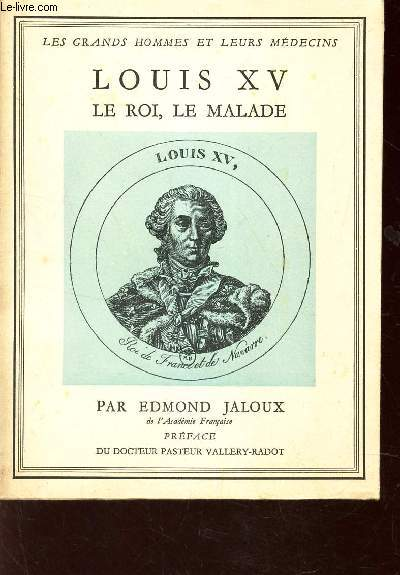 LOUIS XV LE ROI, LE MALADE / COLLECTION