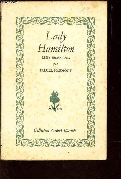 LADY HAMILTON - RECIT HISTORIQUE. / SERIE IRIS.