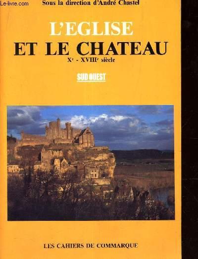 L'ÉGLISE ET LE CHÂTEAU, XE - XVIIIE SIECLE /