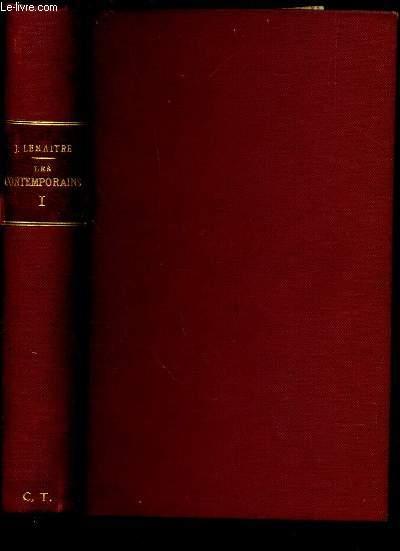 LES CONTEMPORAINS - ETUDES ET PORTRAITS LITTTERAIRES -  PREMIERE SERIE - 1884 ET 1885 /  Th. de Banville  Sully-Prudhomme - F Coppée - Ed Grenier - Mme Adam - Mme Al Daudet - E Renan - F brunetiere - E Zola - Guy de Maupassant - JK Huysmans - G Ornet.
