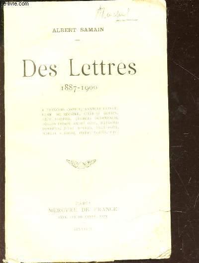 DES LETTRES - 1887-1900 /  A Fr Coppée, An. France H de Regnier, Ch guerin, P Morisse etc...