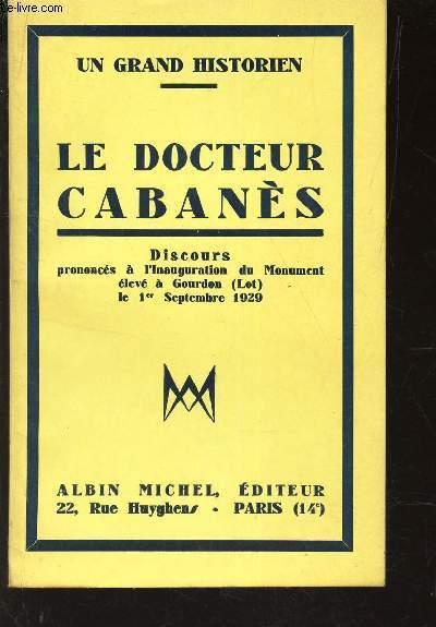 LE DOCTEUR CABANES - DISCOURS PRONONCES A L'INAUGURATION DU MONUMENT ELEVE A GOURDON (LOT) LE 1er SEPTEMBRE 1929.