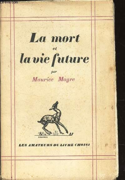 LA MORT ET LA VIE FUTURE.