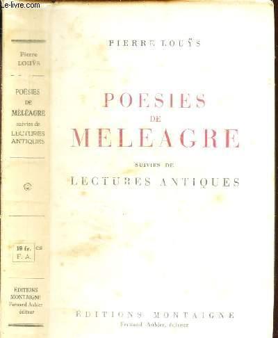 POESIES DE MELEAGRE - SUIVIES DE LECTURES ANTIQUES