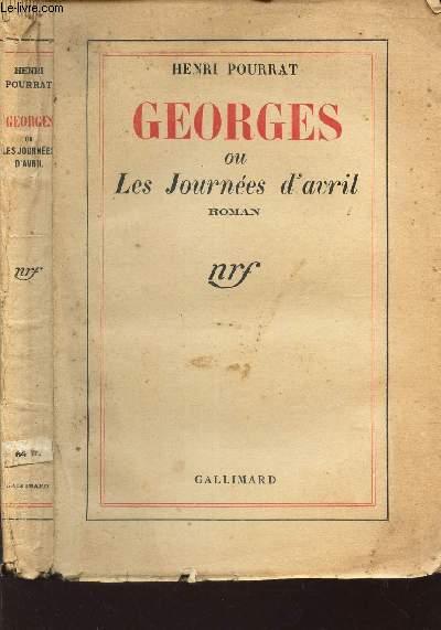 GEORGES OU LES JOURNEES D'AVRIL.