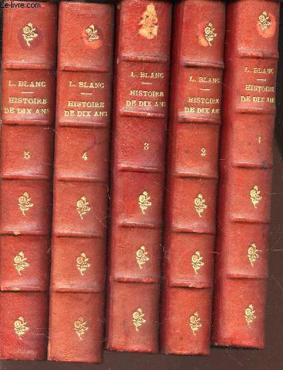 HISTOIRE DE DIX ANS -1830-1840 / EN 5 VOLUMES : DU TOME 1 AU TOME 5. / 5eme EDITION.