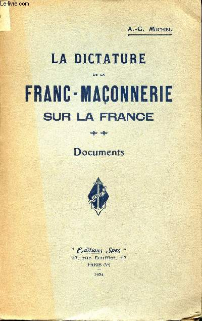 LA DICTATURE DE LA FRANC-MACONNERIE SUR LA FRANCE  / DOCUMENTS.