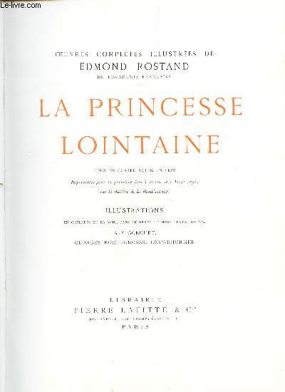 LA PRINCESSE LOINTAINE  - PIECE EN QUATRE  ACTES, EN VERS + LES MUSARDISES / / COLLECTION