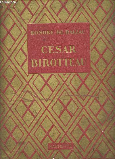 GRANDEUR ET DECADENCE DE CERAR BIROTTEAU / COLLECTION DES GRANDS ROMANCIERS.