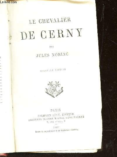LE CHEVALIER DE CERNY /  NOUVELLE EDITION.