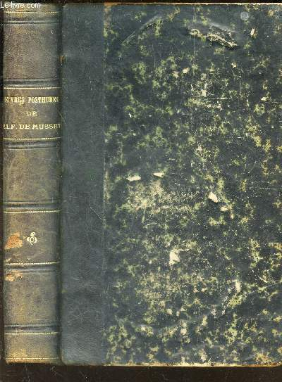 OEUVRES POSTHUMES DE ALFRED DE MUSSET - avec lettres inedites - une notice biographique par son frere * Le portrait d'Alfred de Musset - gravé par M. Flameng d'après l'original de M. Landelle et une gravure d'après un dessin de M. Bida.