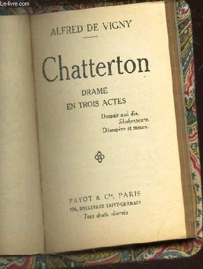 CHATTERTON - DRAME EN TROIS ACTES.