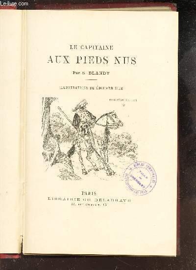 LE CAPITAINE AUX PIEDS NUS. / 3e EDITION.
