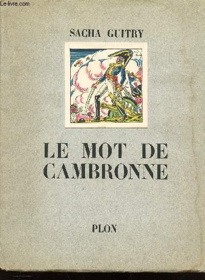 LE MOT DE CAMBRONNE - COMEDIE EN UN ACTE ET EN VERS.
