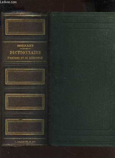 DICTIONNAIRE UNIVERSEL D'HISTOIRE ET DE GEOGRAPHIE - CONTENANT: L'HISTOIRE PROPREMENT DITE - LA BIOGRAPHIE UNIVERSELLE - LA MYTHOLOGIE - LA GEOGRAPHIE ANCIENNE ET MODERNE  / NOUVELLE EDITION.