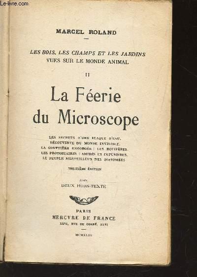 LA FEERIE DU MICROSCOPE - TOME II  - Les secrets d