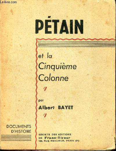 PETAIN ET LA CINQUIEME COLONNE / COLLECTION