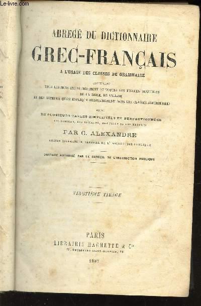 ABREGE DU DICTIONNAIRE GREC-FRANCAIS - A L'USAGE DES CLASSES DE GRAMMAIRE - Contenant tous les mots indistinctement et toutes les formes difficiles de la Bible, de l