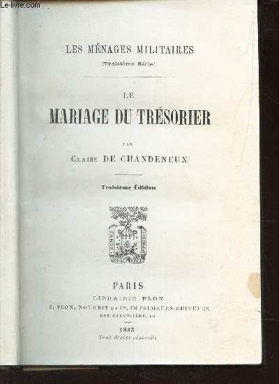 LE MARIAGE DU TRESORIER / LES MENAGES MILITAIRES (troisieme serie). / 3e EDITION.
