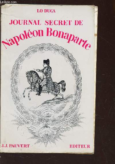 JOURNAL SECRET DE NAPOLEON BONARTE - 1769-1869 /