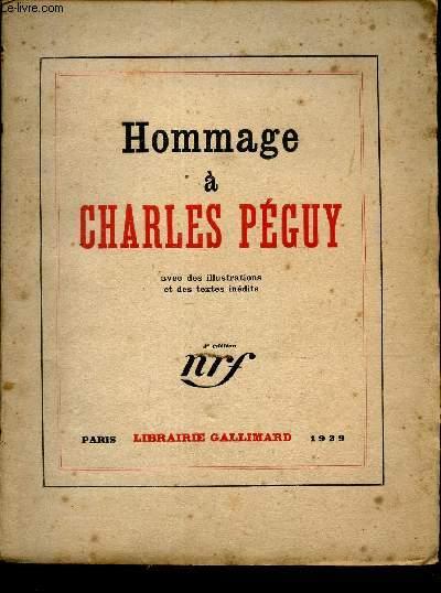 HOMMAGE A CHARLES PEGUY /Marcel Abraham - Juilien Benda - J Copeau - R Dorgelès - S Fumet - R Garric - etc...
