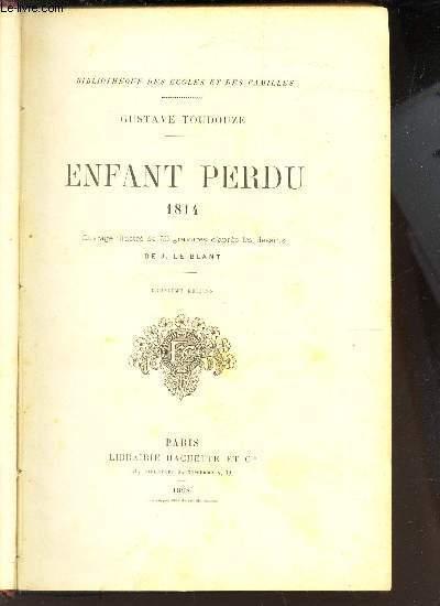 ENFANT PERDU - 1814. / BIBLIOTHEQUE DES ECOLES ET DES FAMILLES./ 2e EDITION.