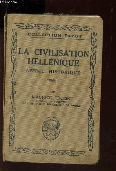 LA CIVILISATION HELLENIQUE - APERCU HISTORIQUE - TOME I.
