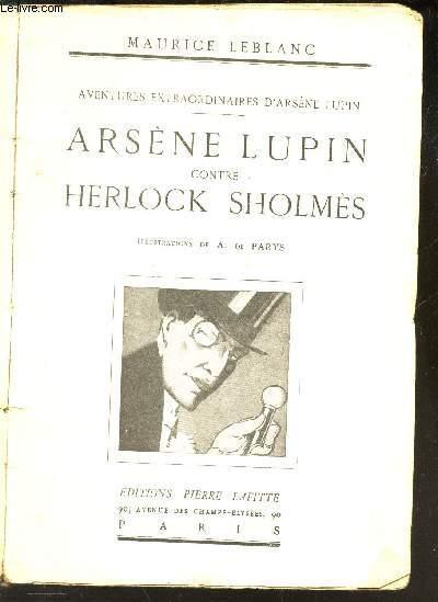 ARSENE LUPIN CONTRE HERLOCK SHOLMES / AVENTURES EXTRAORDINAIRES D'APRES ARSENE LUPIN.