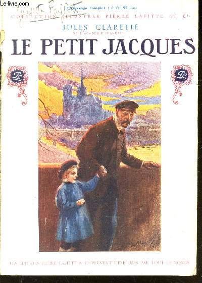 LE PETIT JACQUES / COLLECTION ILLUSTREE PIERRE LAFITTE ET CIE.