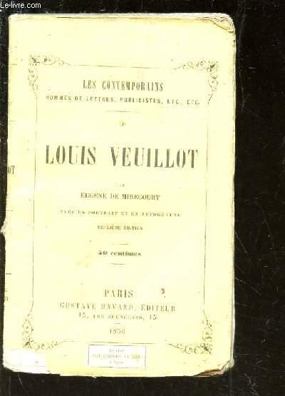 LOUIS VEUILLOT / LES CONTEMPORAINS - Hommes de lettre? publicistes etc etc...