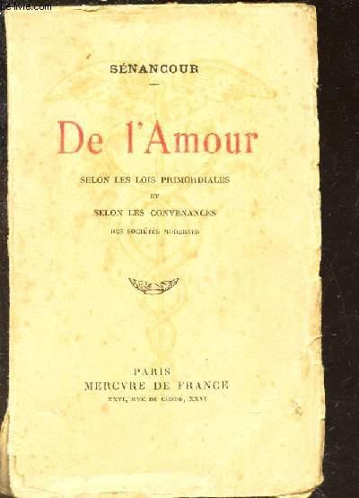 DE L'AMOUR - SELON LES LOIS PRIMORDIALES ET SELON LES CONVENANCES DES SOCIETES MODERNES / 5e EDITION.