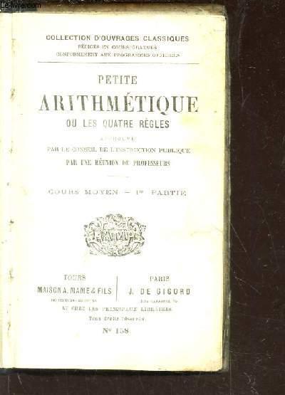 PETITE ARITHMETIQUE OU LES QUATRE REGLES (N°158) + EXERCICES DE CALCUL sur les quatre operations fondamentales de l'arithmetique. (N°161).