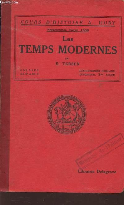 LES TEMPS MODERNES / Calsses de 4e  A et B - enseignement primaire superieur, 2e année - Programmes du 11 avril 1938 / Nouveau cours d'histoire A. Huby.