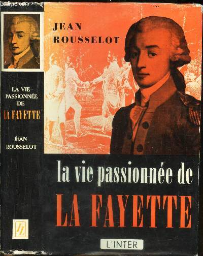 LA VIE PASSIONNEE DE LA FAYETTE