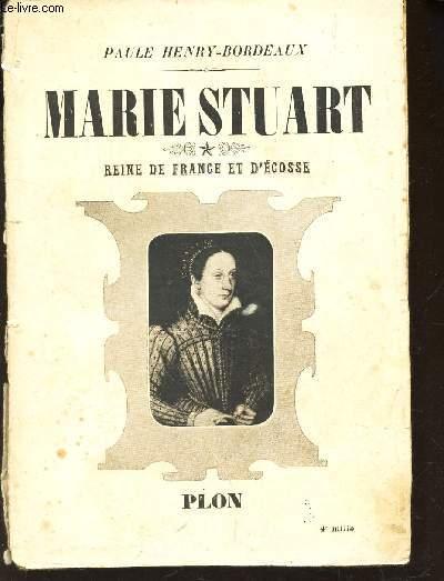 MARIE STUART - REINE DE FRANCE ET D'ECOSSE (1542-1561).