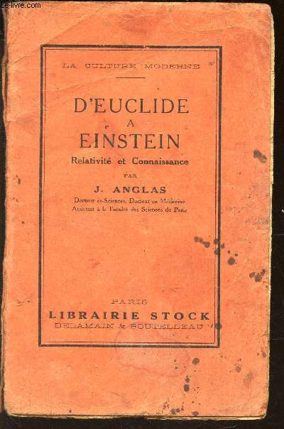 D'EUCLIDE A EINSTEIN - RELATIVITE ET CONNAISSANCE / LA CULTURE MODERNE.
