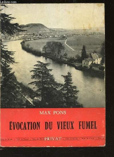 EVOCATION DU VIEUX FUMEL - CHRONIQUE D'UN BOURG DU HAUT-AGENAIS.