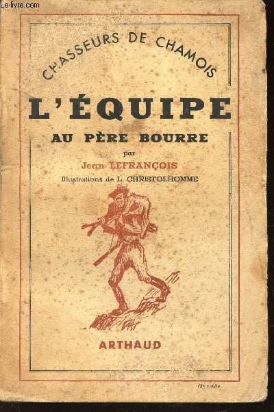 L'EQUIPE - AU PERE BOURRE / CHASSEURS DE CHAMOIS.
