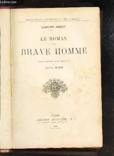 LE ROMAN D'UN BRAVE HOMME / BIBLIOTHEQUE DES ECOLES ET DES FAMILLES
